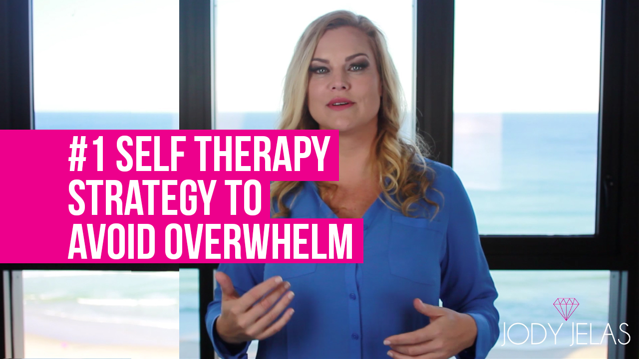 #1 Self Therapy Strategy To Avoid Overwhelm [VIDEO]